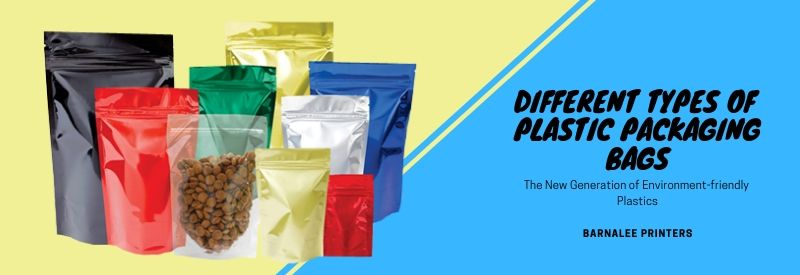 Know The Different Types Of Plastic Packaging Bags You Can Choose From Plastic Packaging Types Of Plastics Friendly Plastic