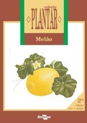 A cultura do melão - EMBRAPA Manual de plantio em PDF