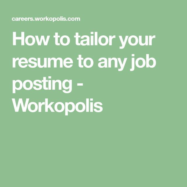 How to tailor your resume to any job posting - Workopolis Resume - resume job