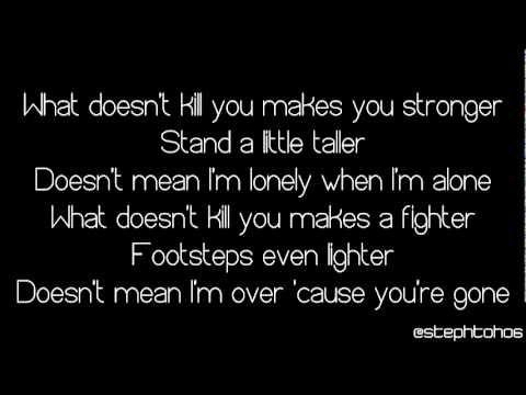Lyrics Kelly Clarkson What Doesn T Kill You Stronger All Lyrics Breakup Songs Sing Along Songs