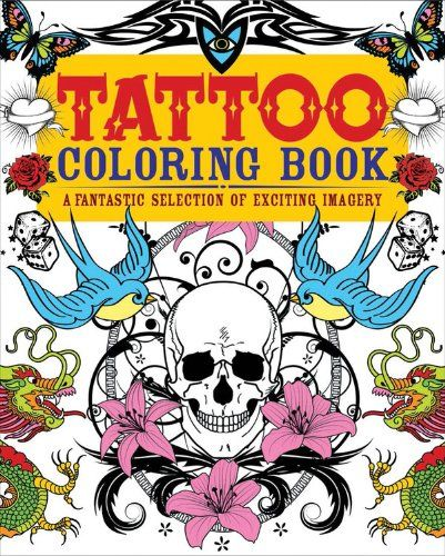 Inspirational Publishing A Coloring Book 47 Tattoo Coloring Book A