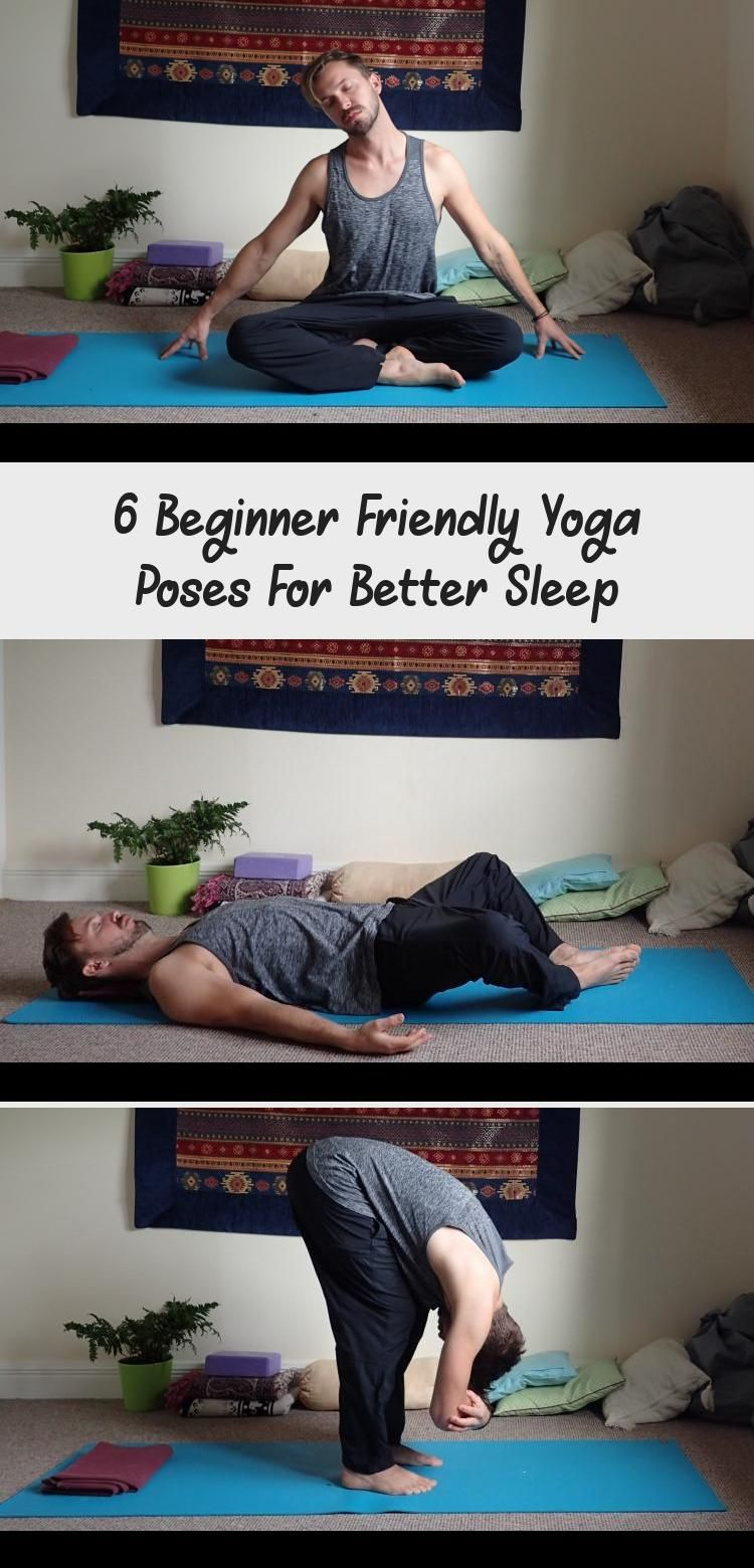 Leave The Chaos Of Your Day Behind And Melt Into Bed With These 6 Beginner Friendly Yoga Poses For Better Sleep Yoga Yoga Poses Sleep Yoga Yoga Inspiration