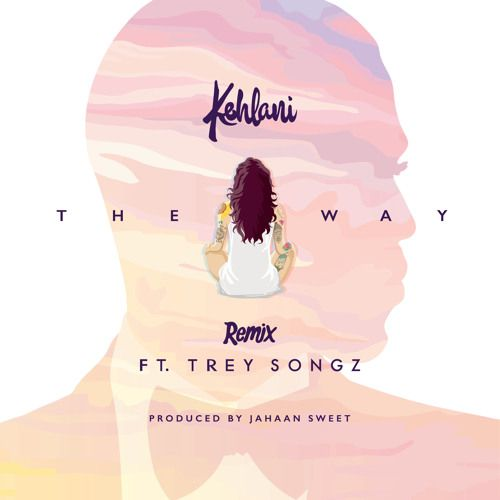 The Way (Remix) ft. Trey Songz by Kehlani