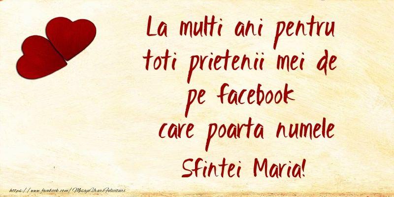 La multi ani pentru toti prietenii mei de pe facebook care poarta numele Sfintei Maria!