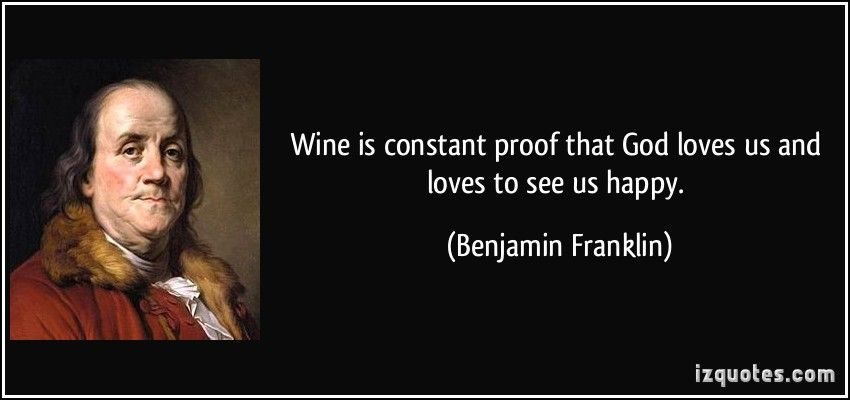 Benjamin Franklin Quotes Ben Franklin Quotes About Wine  Google Search  Wine Making