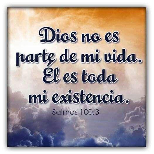 Dios es mi existencia
