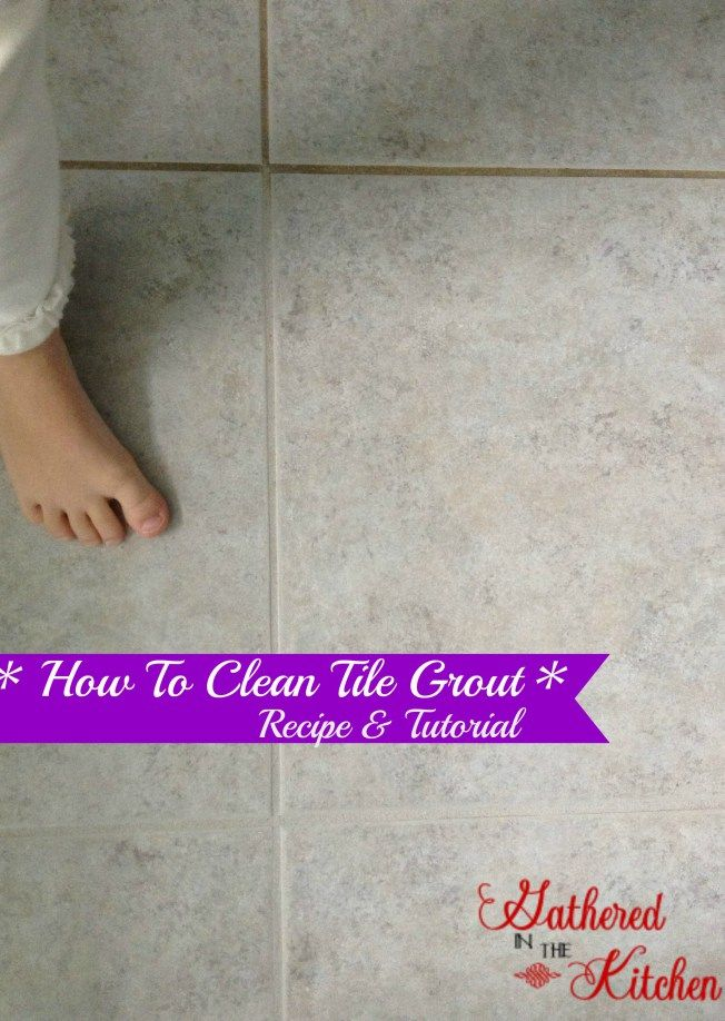 How To Clean Tile Grout Homemade Cleaner Recipe Recipe Clean Tile Grout Clean Tile Diy Grout Cleaner