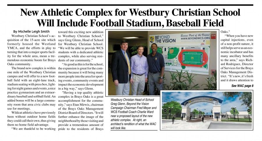 Westbury Christian School's acquisition of the 15-acre site which formerly housed the Westland YMCA, and the efforts in play to turning that into a major sports facility for the whole area, mean a tremendous economic boom for Brays Oaks community.