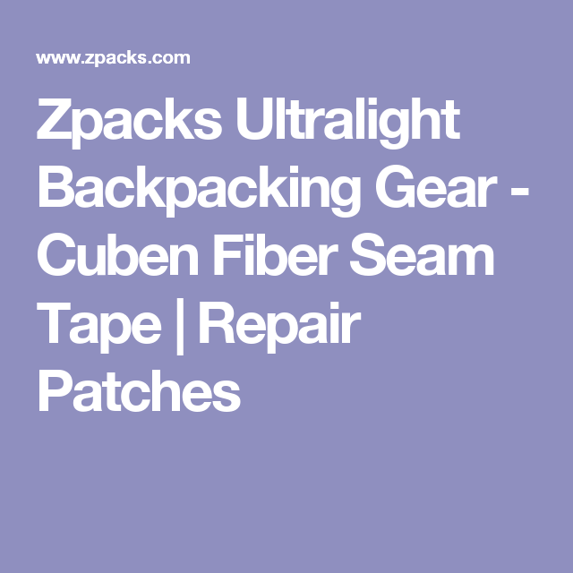 Zpacks Ultralight Backpacking Gear - Cuben Fiber Seam Tape | Repair Patches  sc 1 st  Pinterest & Zpacks Ultralight Backpacking Gear - Cuben Fiber Seam Tape ...