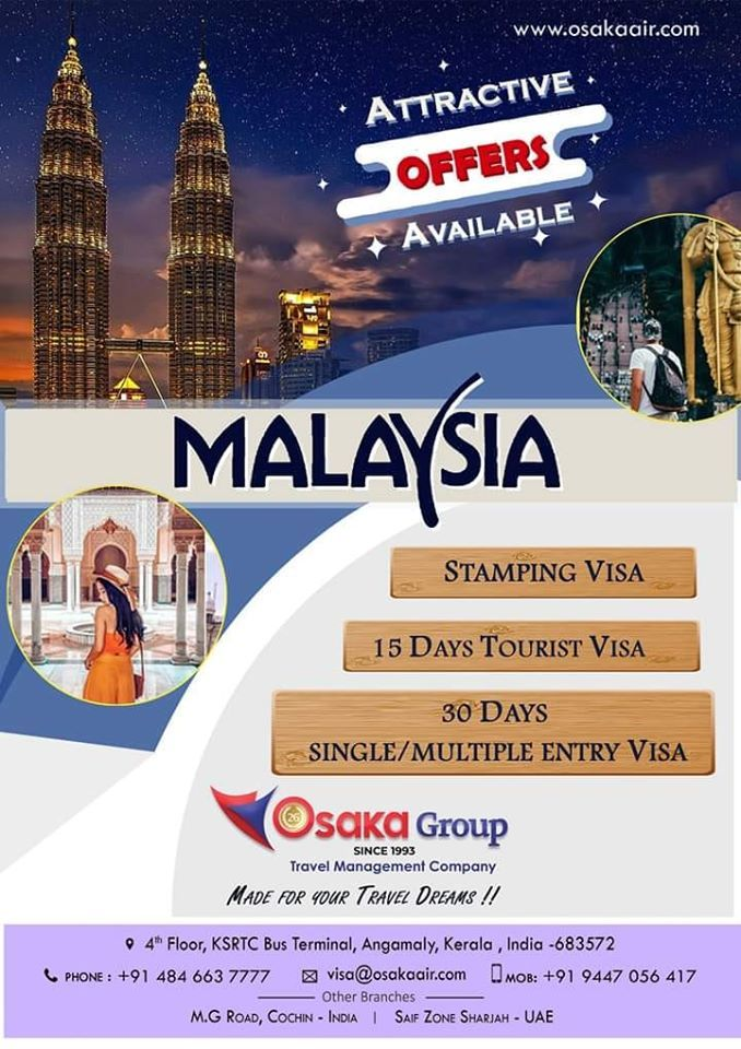 Experience the attractions of MALAYSIA with OSAKA Experience the attractions of MALAYSIA with OSAKA    For Visa Services Please contact  91 9447 056 417  91 484 663 7777...