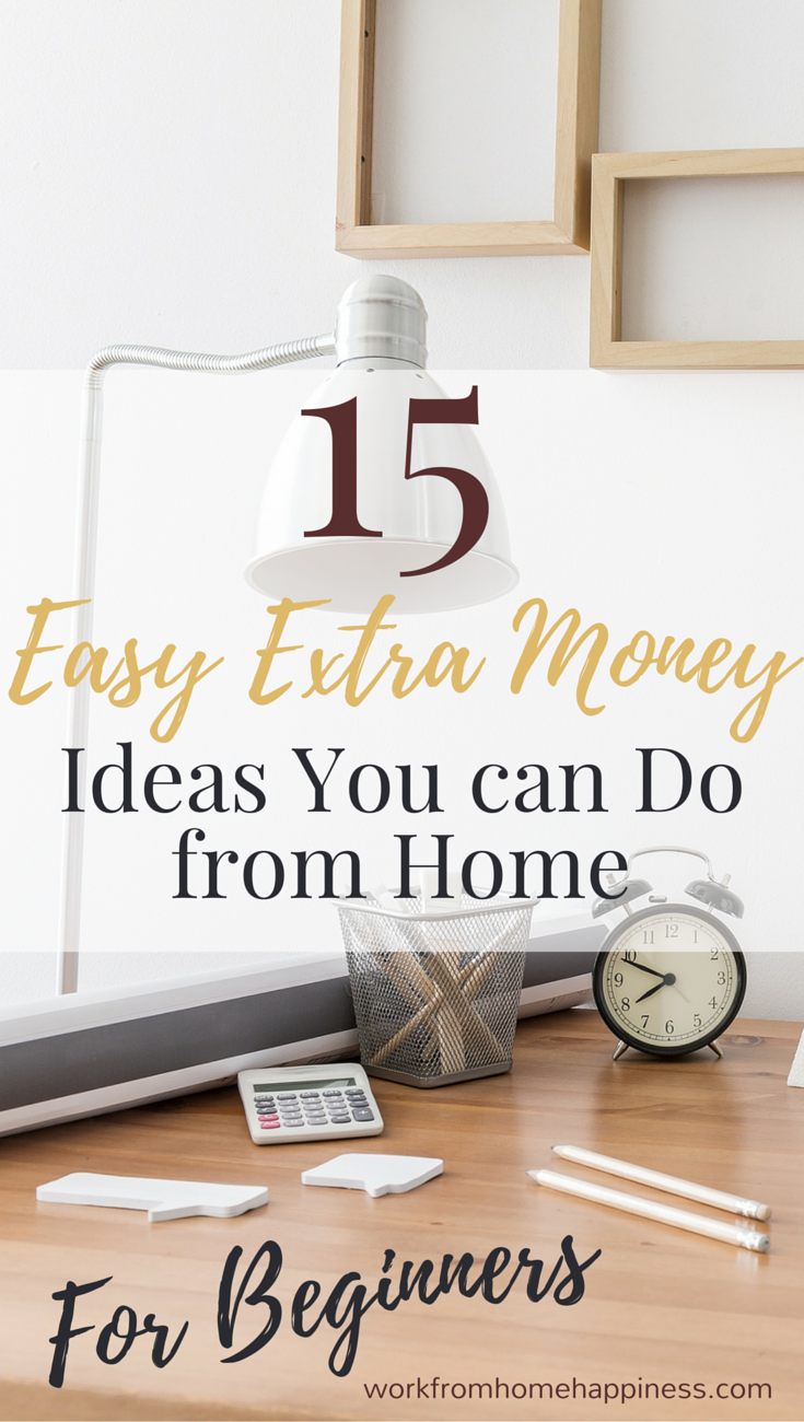 15 Easy Extra Money Ideas You Can Do from Home | Extra money and Hustle
