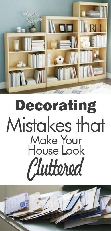 Decorating mistakes that make your house look cluttered | Clean ...