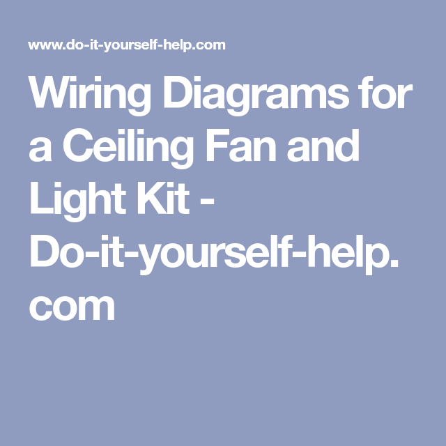 wiring diagrams for a ceiling fan and light kit do it yourself rh pinterest com
