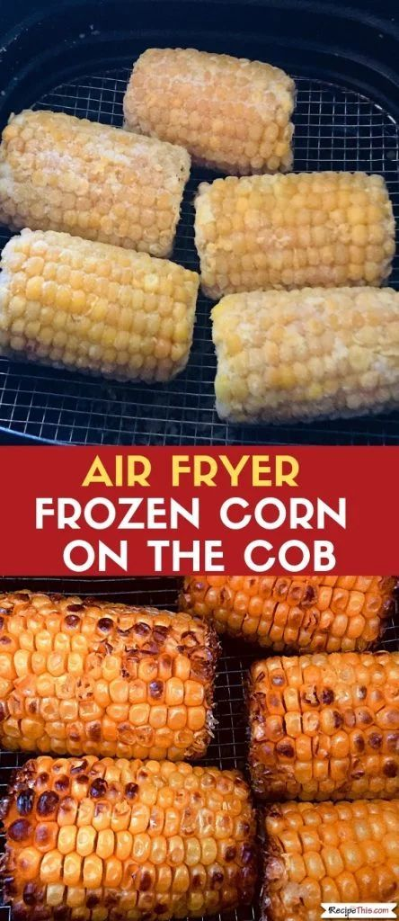 Air Fryer Frozen Corn On The Cob and how to cook your favourite corn from frozen in the air fryer. Then top it with what you love and you have the best tasting air fryer corn on the cob. #airfryer #airfryerrecipes #airfryercorn