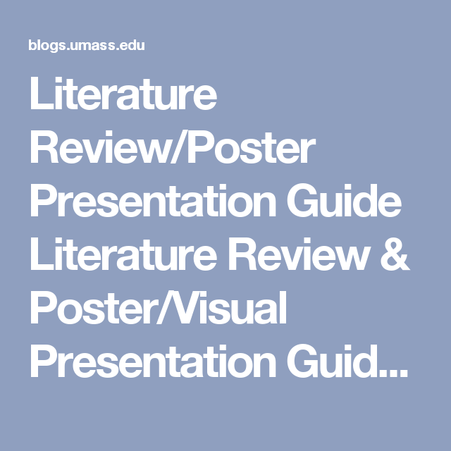 Literature Review/Poster Presentation Guide Literature