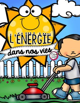 L Energie Dans Nos Vies Science Teaching Resources Ontario Curriculum French Teaching Resources