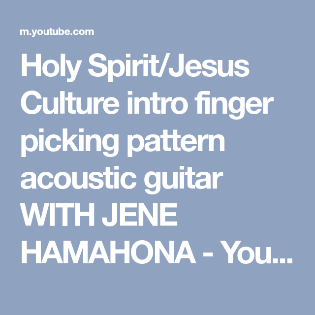 Holy Spiritjesus Culture Intro Finger Picking Pattern Acoustic