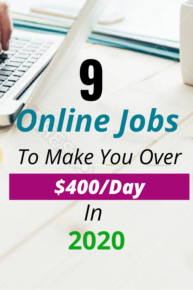 9 Online Jobs To Make You Over 400 Day In 2020 Freelancing Jobs Online Jobs Make Money From Pinterest