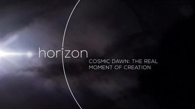BBC Horizon – Cosmic Dawn: The Real Moment of Creation