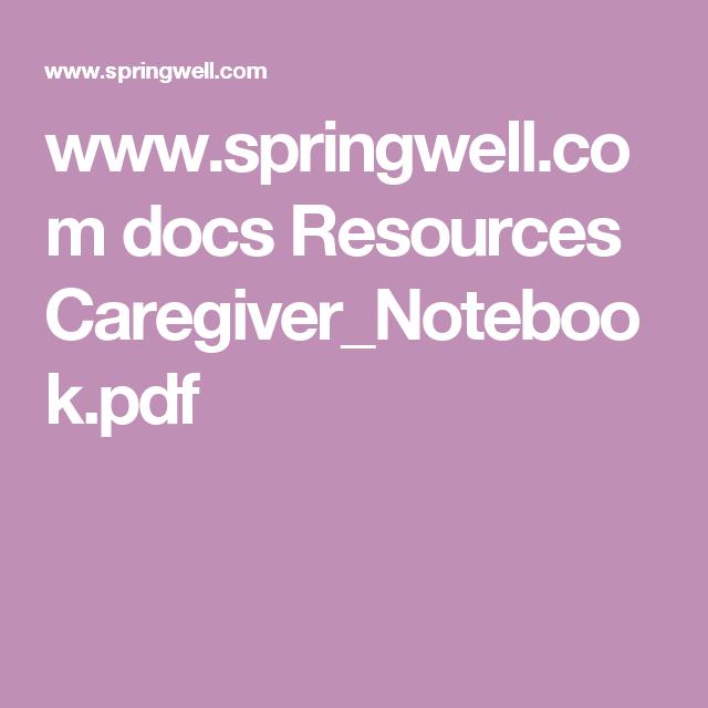 Www.springwell.com Docs Resources Caregiver_Notebook.pdf