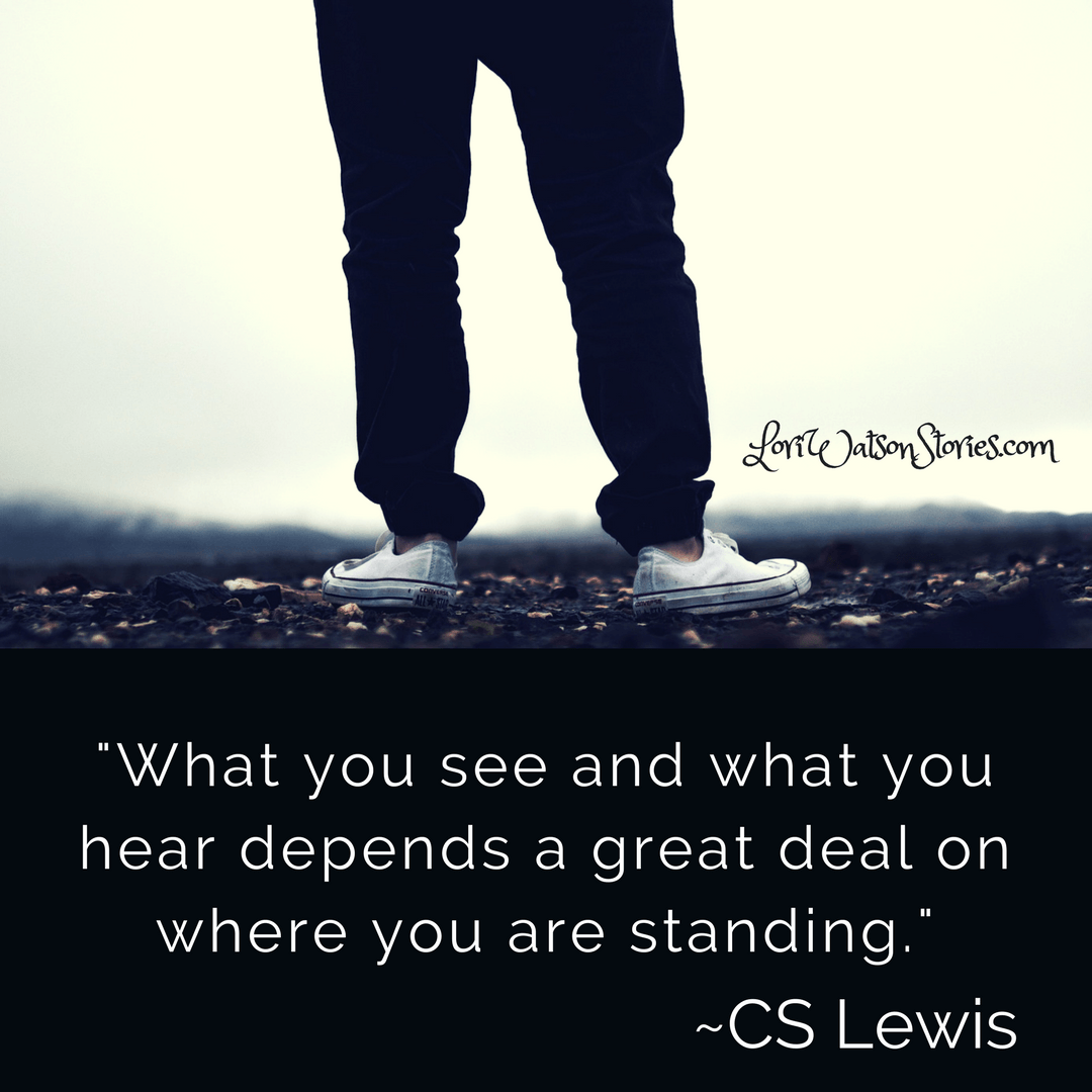 """Cs Lewis Quotes On Life Loriwatsonstories """"what You See And What You Hear Depends A"""