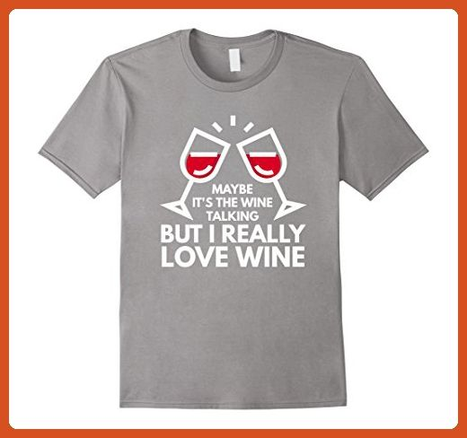 Mens Maybe it's the wine talking Friday night party funny t-shirt 3XL Slate - Funny shirts (*Partner-Link)