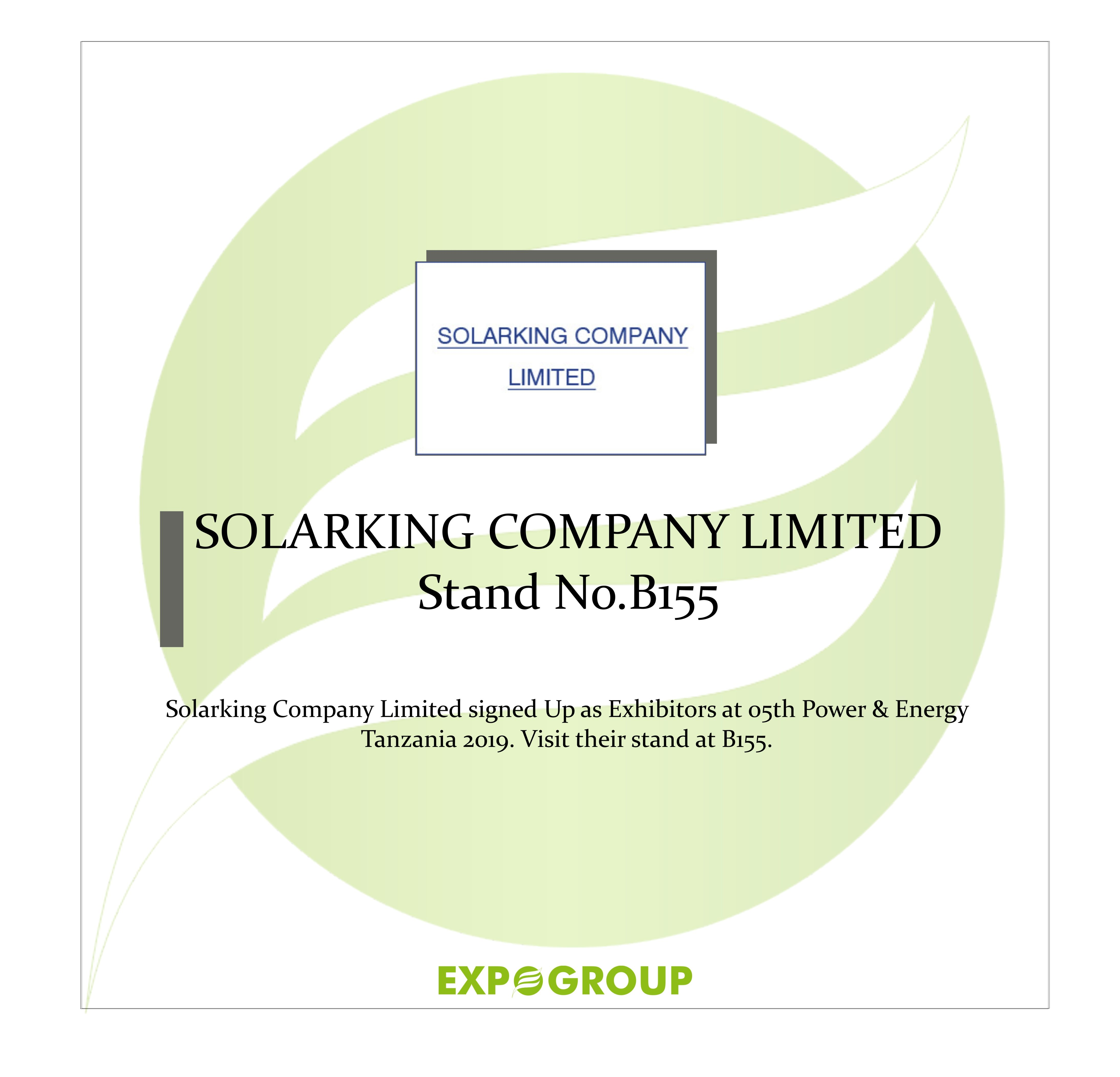 Solarking Company Limited Signed Up As Exhibitors At 05th Power Energy Tanzania 2019 With Their Solar Products Visit Thei With Images Power Energy Energy Energy Sector
