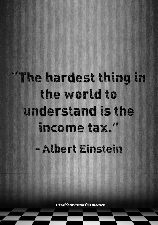Tax Money Finance Politics Quotes Einstein Funny Quotes Quotes To Live By Words