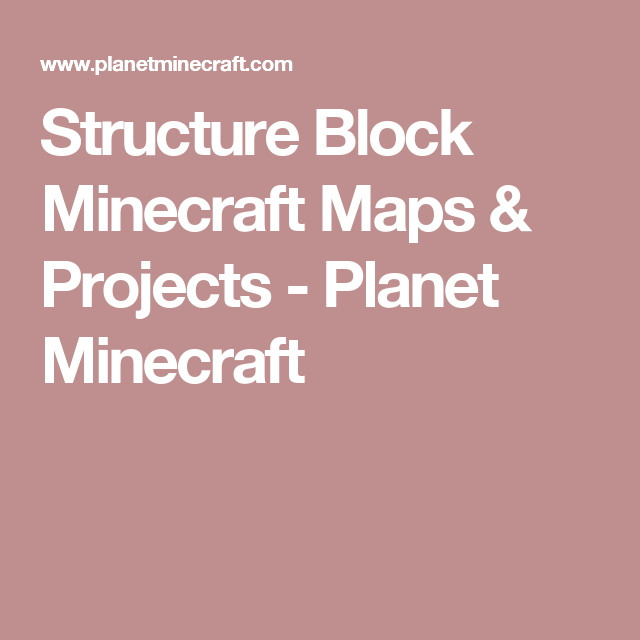 Structure Block Minecraft Maps Projects Planet Minecraft