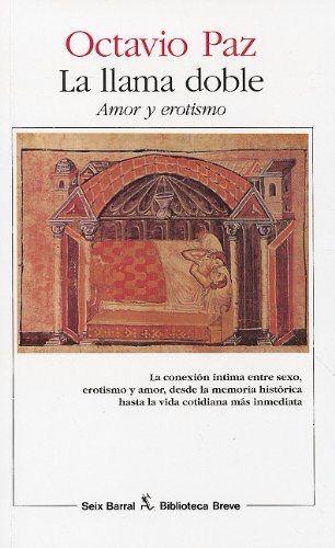 Octavio Paz La Doble Llama La Llama Doble Libros Eroticos Libros Clasicos