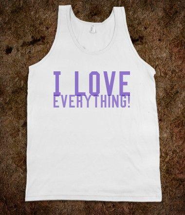 I love everything!