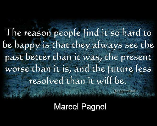 Meditation Quotes Quotemarcel Pagnol  I 3 Quotes  Pinterest  Marcel Happiness .
