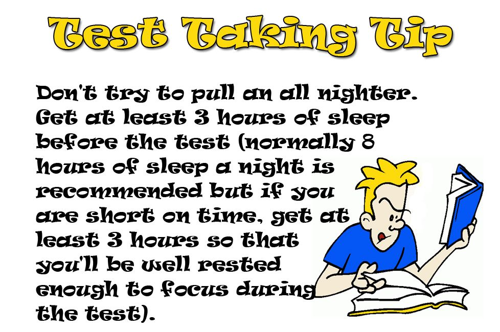 Test Taking Tip: Don't try to pull an all nighter. Get at least 3 hours of sleep before the test (normally 8 hours of sleep a night is recommended but if you are short on time, get at least 3 hours so that you'll be well rested enough to focus during the test). #testprep #test