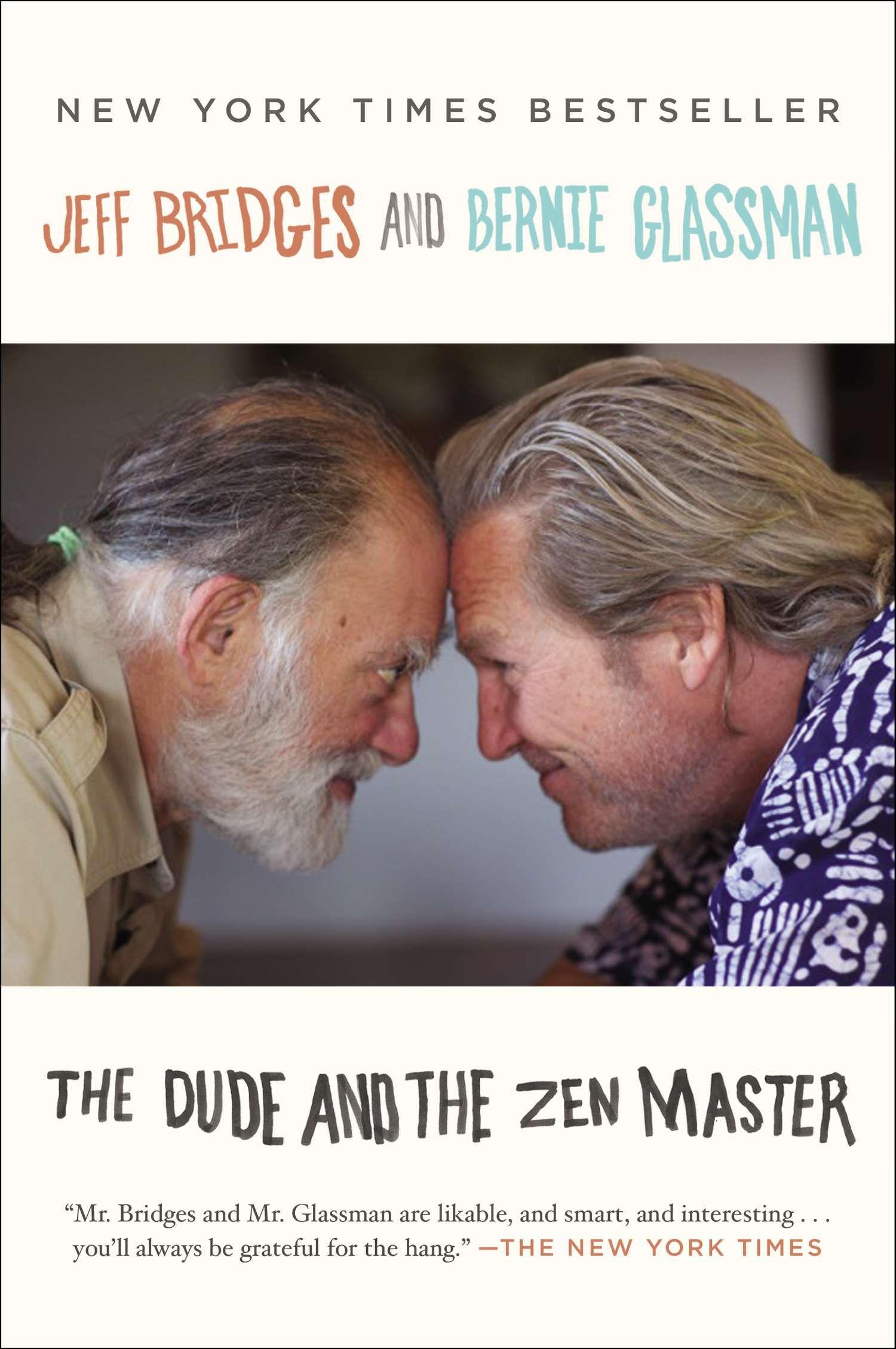 The Dude And The Zen Master By Jeff Bridges Bernie Glassman 9780142180525 Penguinrandomhouse Com Books Zen Master Jeff Bridges Zen