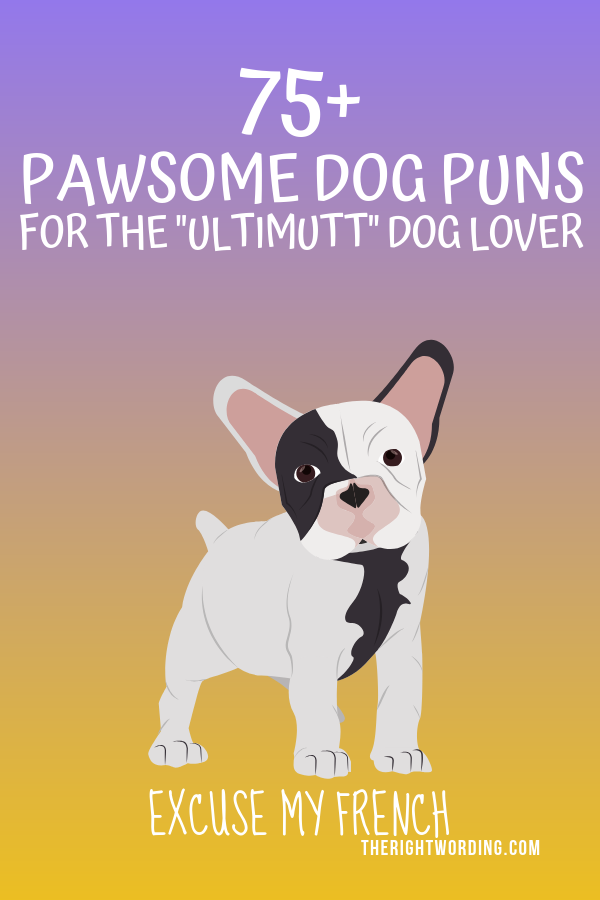 Pawsome Dog Puns And Jokes For The Ultimutt Dog Lover Pun Puns Dogpuns Doglover Dogjokes Dog Puns Dog Quotes Funny Funny Dog Names