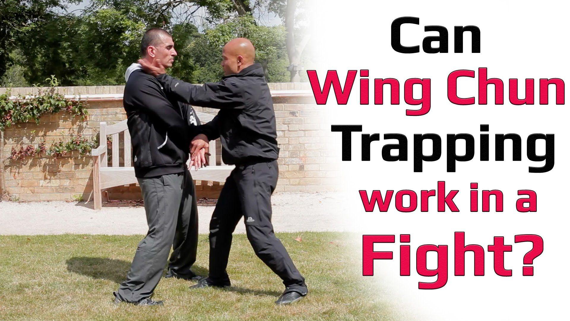 Can wing chun trapping work in a fight wing chun self