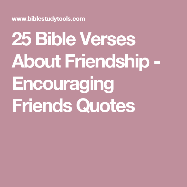 25 Bible Verses About Friendship   Encouraging Friends Quotes