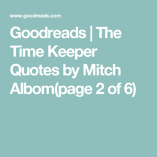 goodreads the time keeper quotes by mitch albom page of