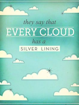 They Say Every Cloud Has A Silver Lining Quotes Quotes I Love