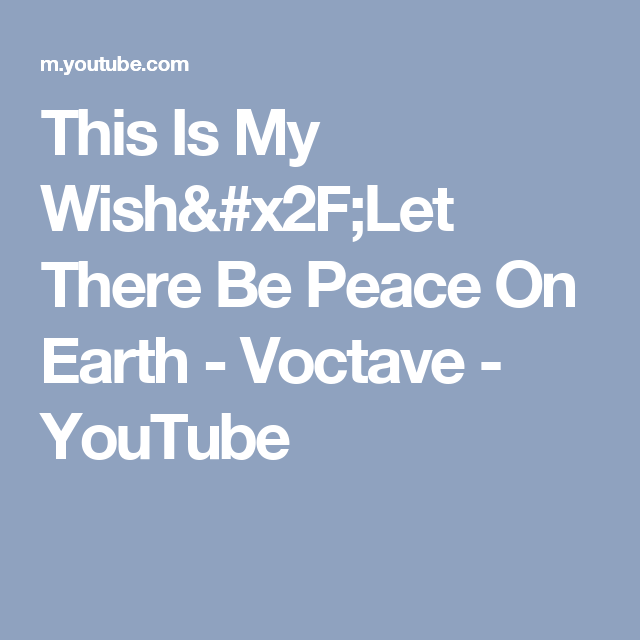 This Is My Wish/Let There Be Peace On Earth - Voctave | Music ...