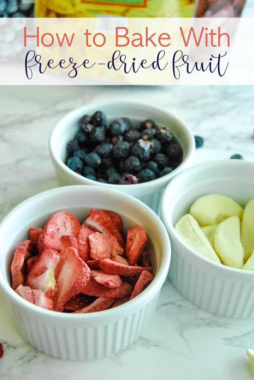 How to bake with freeze dried fruit freeze dried fruit