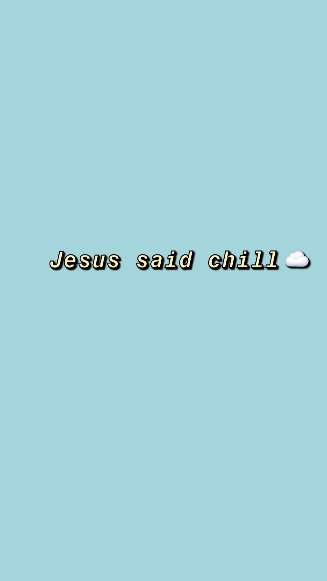Pin By Hector Ocampo On Blue Wallpaper Iphone Blue Wallpaper Iphone Aesthetic Wallpapers New Wallpaper Aesthetic jesus said chill wallpaper