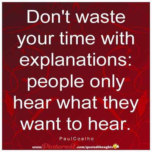 Interesting Times Quote: Don't Waste Your Time With Explanations: People Only Hear