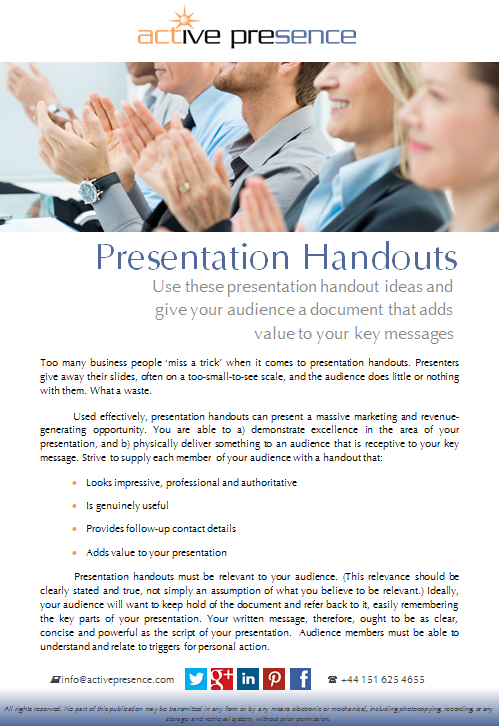 Use these presentation handout ideas to give your audience a document that supports your performance and adds value to your key messages...