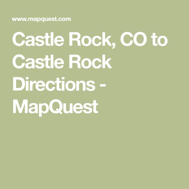 Castle Rock, CO to Castle Rock Directions - MapQuest | Summer 2018 ...