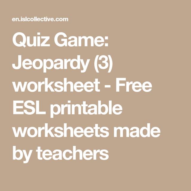 quiz game jeopardy 3 worksheet free esl printable worksheets