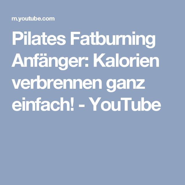 Pilates Fatburning Anfänger: Kalorien verbrennen ganz einfach! - YouTube
