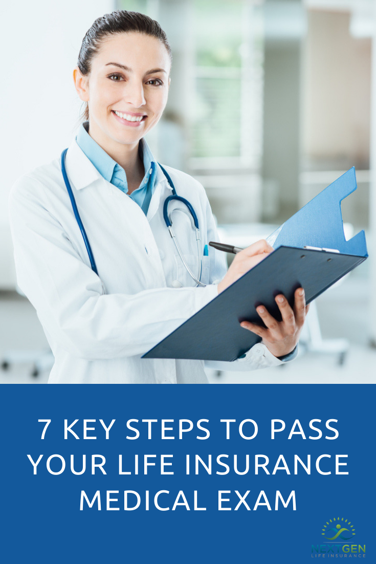 7 Key Steps To Pass Your Life Insurance Medical Exam Life And