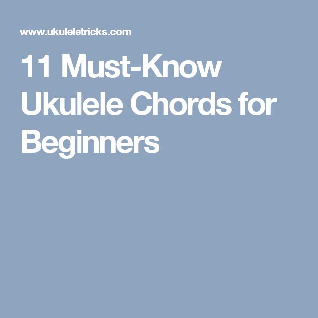 11 Must Know Ukulele Chords For Beginners Ukulele Tutorials