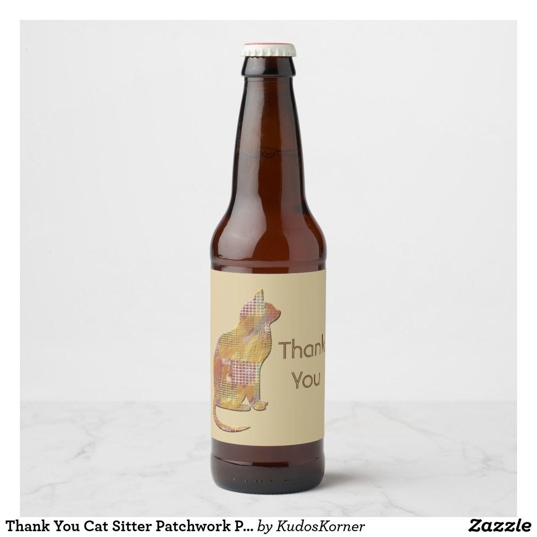 Thank You Cat Sitter Patchwork Pet Appreciation Beer Bottle Label Zazzle Com With Images Patchwork Pet Beer Bottle Labels Cat Sitter